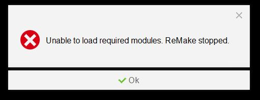 """Solved: Remake won't start. """"Unable to load required modules ..."""