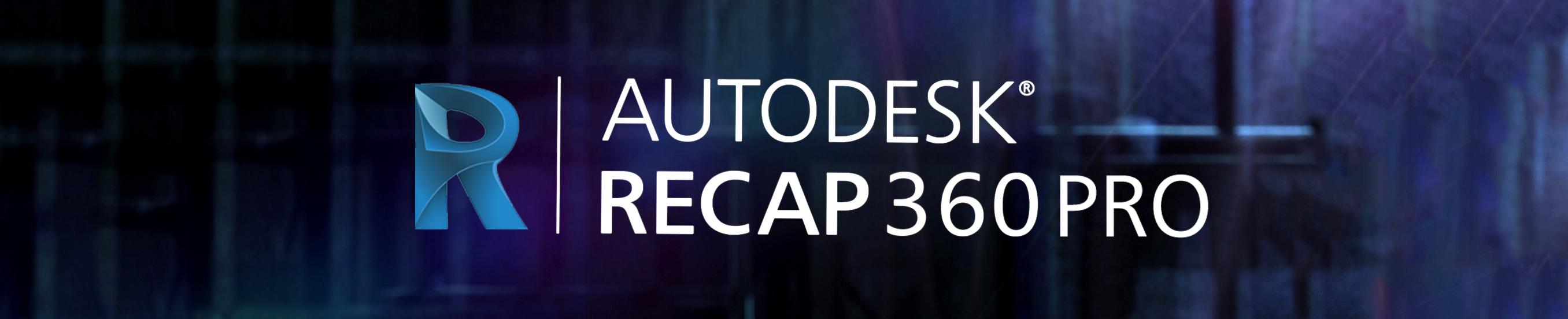 New Autodesk ReCap 360 Pro